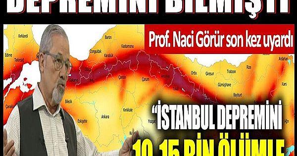 Prof. Dr. Naci Görür son kez uyardı: